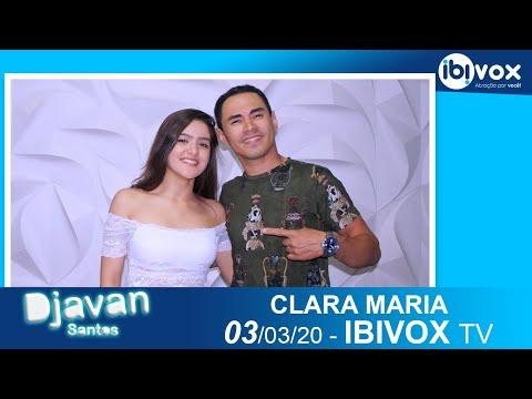045 EDIÇÃO - PGM DJAVAN SANTOS - CONV. CLARA MARIA - 03-03-2020