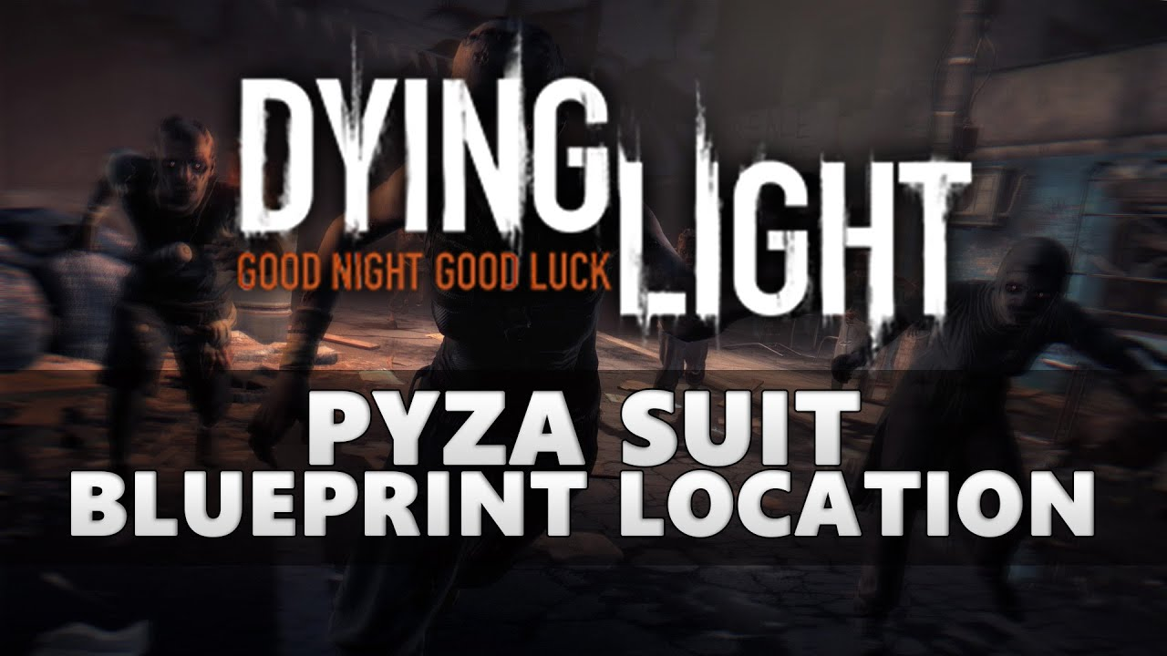 Dying Light Pyza Suit Blueprint Location