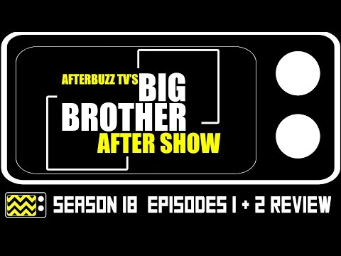 Big Brother Season 18 Episodes 1 & 2 Review & After Show | AfterBuzz TV
