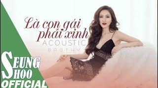 LÀ CON GÁI PHẢI XINH - BẢO THY (Acoustic Version) | LYRIC VIDEO
