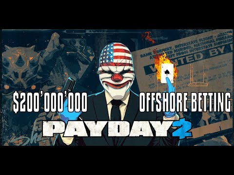 payday 2 offshore account betting online