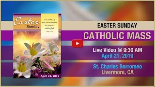 Easter Sunday - Mass at St. Charles - April 21, 2019