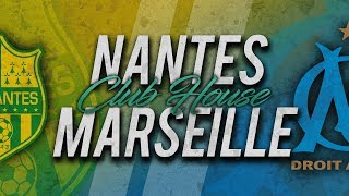 🔴 DIRECT / LIVE : NANTES - MARSEILLE // Club House