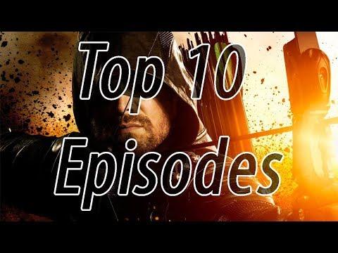 Top 10 Best Arrow Episodes (Updated for Season 6)
