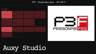 PERSONA3 FES - Brand New Days(Beginning) [Auxy Studio]