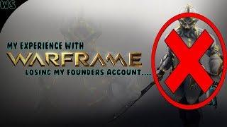 Warframe: Losing Excalibur Prime & Founders Account