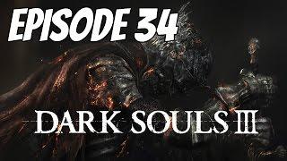 Let's Play Dark Souls 3 - Episode 34