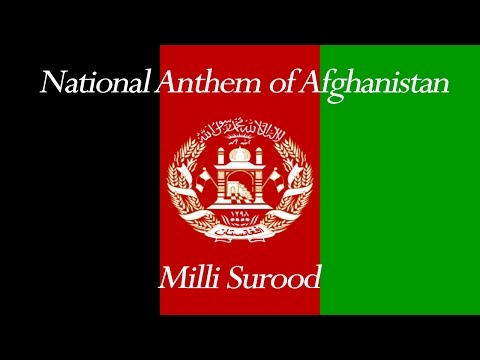 National Anthem of Afghanistan - ملي سرود (Milli Surood)