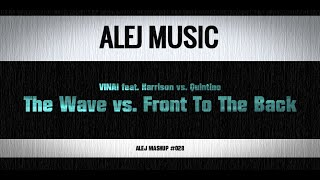 Baixar - Mashup 028 Vinai Ft Harrison Vs Quintino The Wave Vs Front To The Back Grátis