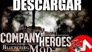 COMO DESCARGAR E INSTALAR COMPANY OF HEROES COMPLETE + MOD BLITZKRIEG 2017 MEGA