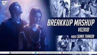 Breakup Mashup 2018 | Vizzkid | Sunix Thakor