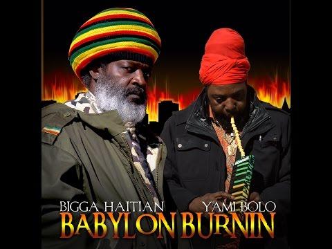 Bigga Haitian Ft Yami Bolo (Babylon Burnin)