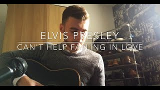 Elvis Presley - Can't Help Falling In Love - Acoustic Cover