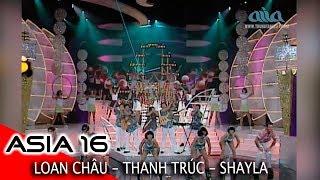 QUÊN ĐI   Nhạc Sĩ: Trúc Hồ   LOAN CHÂU - THANH TRÚC - SHAYLA   ASIA 16