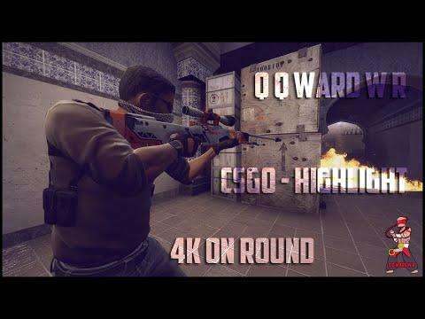 Q Q ward W R - CSGO - HIGHLIGHT - 4K