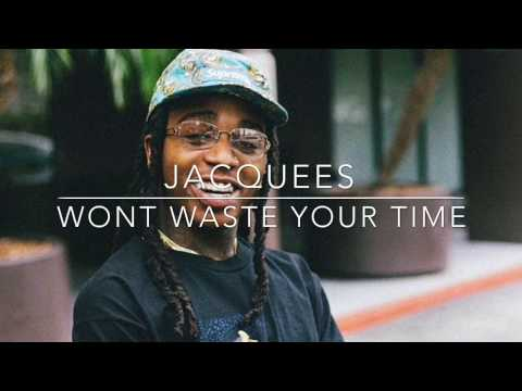 Jacquees - Wont Waste Your Time (Lyrics)