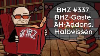 BMZ #337: BMZ-Gäste, AH-Addons, Halbwissen