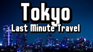 Last Minute Travel: Cheap Airline Flights to Tokyo using Last Minute Travel Deals
