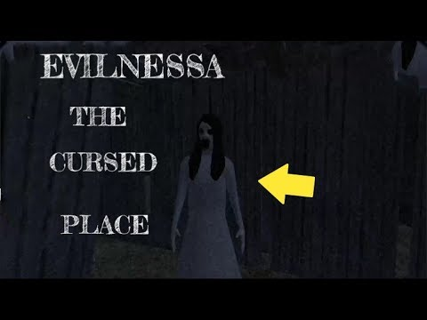 Evilnessa - The Cursed Place.