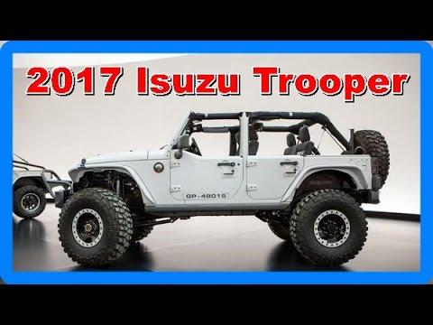 2017 Isuzu Trooper Redesign Interior And Exterior Youtube