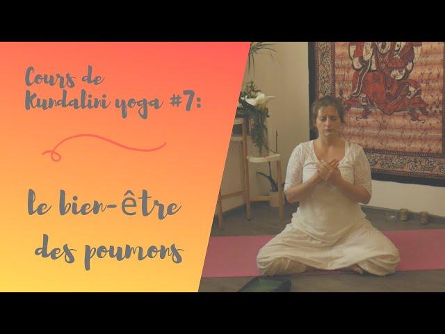 Cours de kundalini yoga #7 : libérer ses poumons