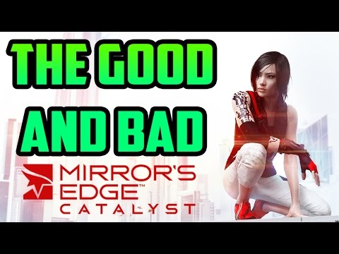 The Good and Bad of Mirror's Edge Catalyst!