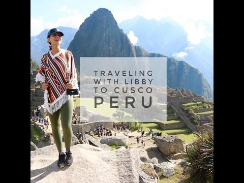 Traveling With Libby To Peru Vlog