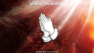 Memba Heat Of The Moment Feat. Giia & Hoosh