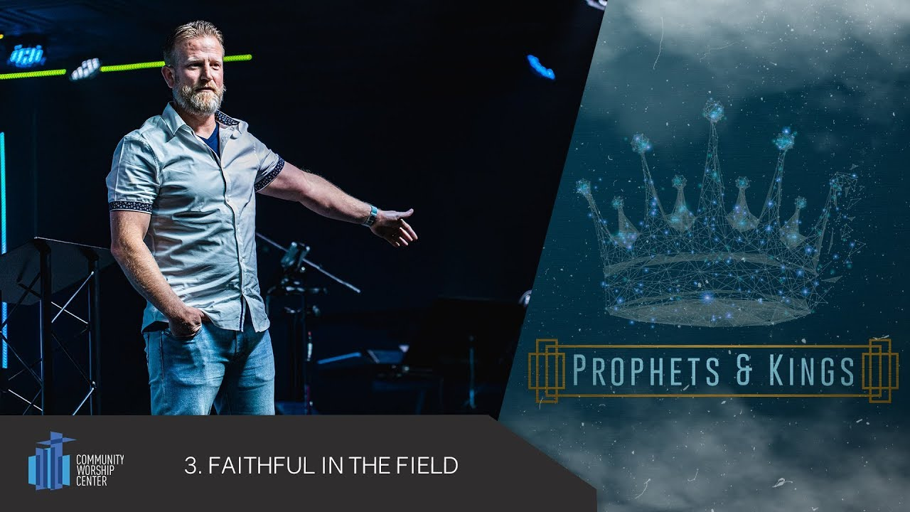 Faithful in the Field | Prophets & Kings | Pastor Keith Deal