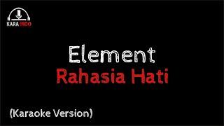 Element - Rahasia Hati (Karaoke)