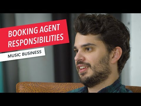 What Are a Booking Agent's Responsibilities? | Touring Tips for Festivals & Venues | Music Business
