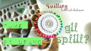 [QUILLING] SPILLI: a cosa servono? 6 modi per usarli - Quilling tutorial italiano