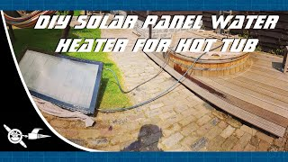 DIY solar panel water heater for hot tub