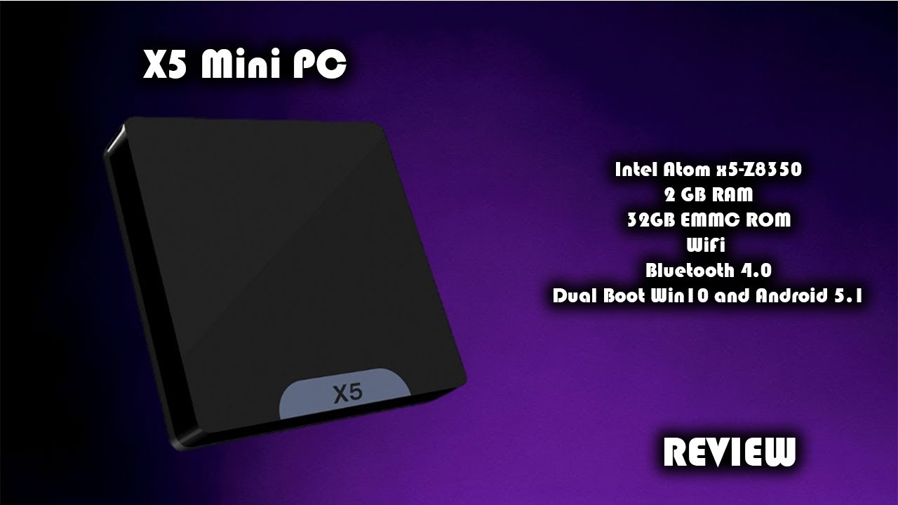 x5 Intel Atom x5-Z8350 Dual Boot (Win10 and Android 5 1) Mini PC Review