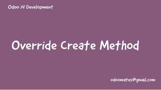 How To Override Create Method In Odoo || Odoo Create Function