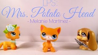 LPS: Music Video: Mrs Potato Head - Melanie Martinez