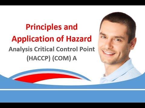 Principles and Application of Hazard Analysis Critical Control Point HACCP COM A