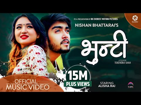Bhunti - Nishan Bhattarai Ft. Alisha Rai | Rajendra Bhatt(Mr RJ) Official Music Video