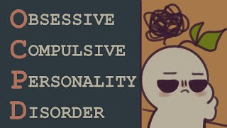 Obsessive Compulsive Personality Disorder (OCPD) ... What is it?