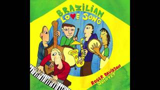 "Roger Davidson ""In a Garden Of Orchids"" from Brazilian Love Song (Soundbrush Records)"