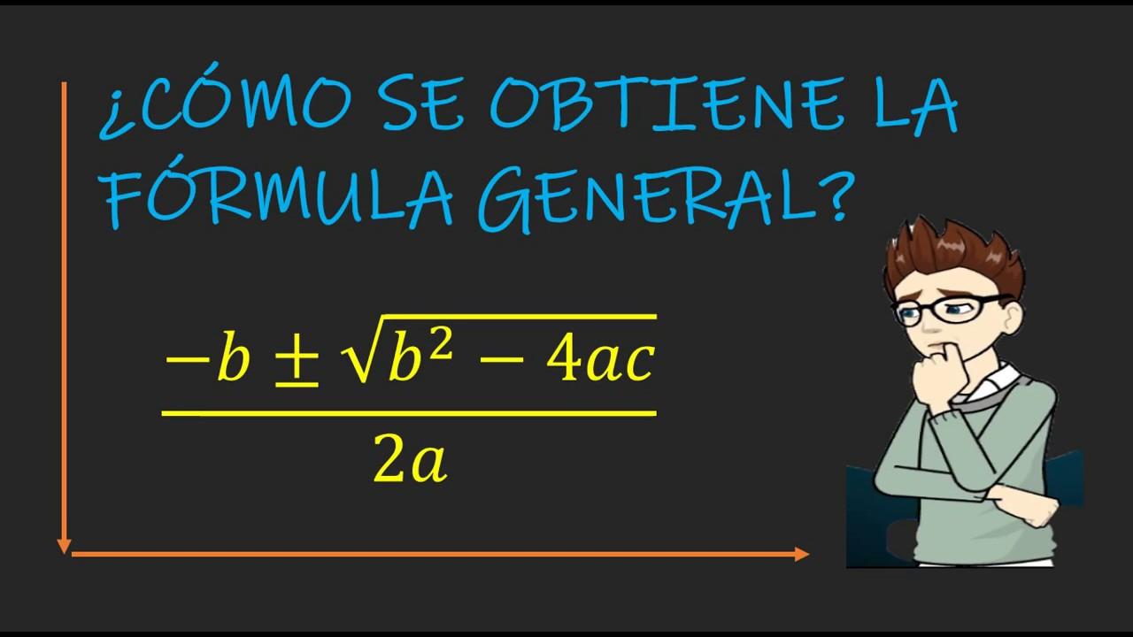 ¿Cómo obtener la fórmula general de la ecuación de segundo grado?