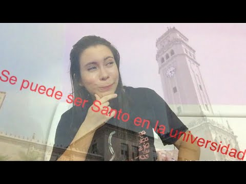 ¿Se puede ser Santo en la universidad? Is it possible to be a Saint at university?