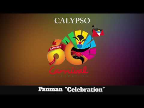 (Antigua Carnival 2016 Calypso Music) Panman - Celebration