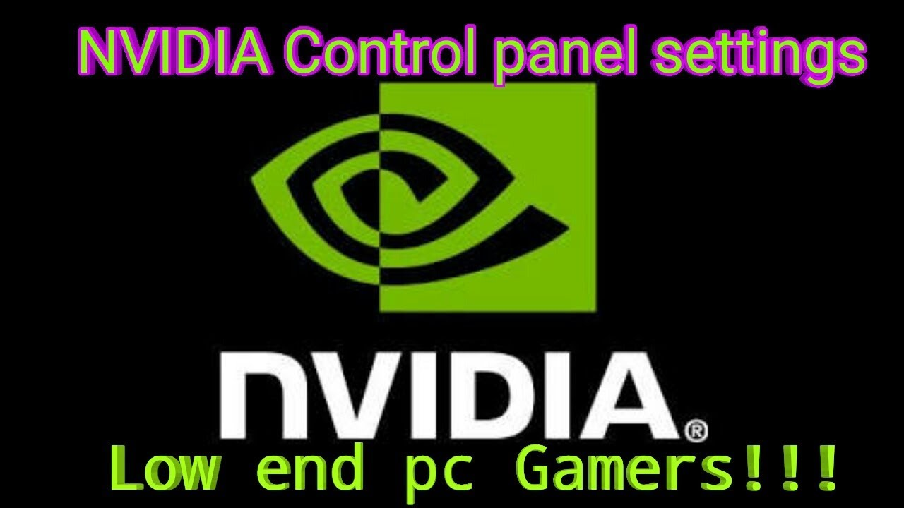 NVIDIA CONTROL PANEL SETTINGS|FOR LOW END PC GAMERS|FOR MORE FPS BOOST
