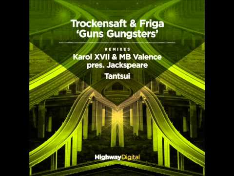 Trockensaft & Friga - Guns Gungsters (1939 Deep Version)