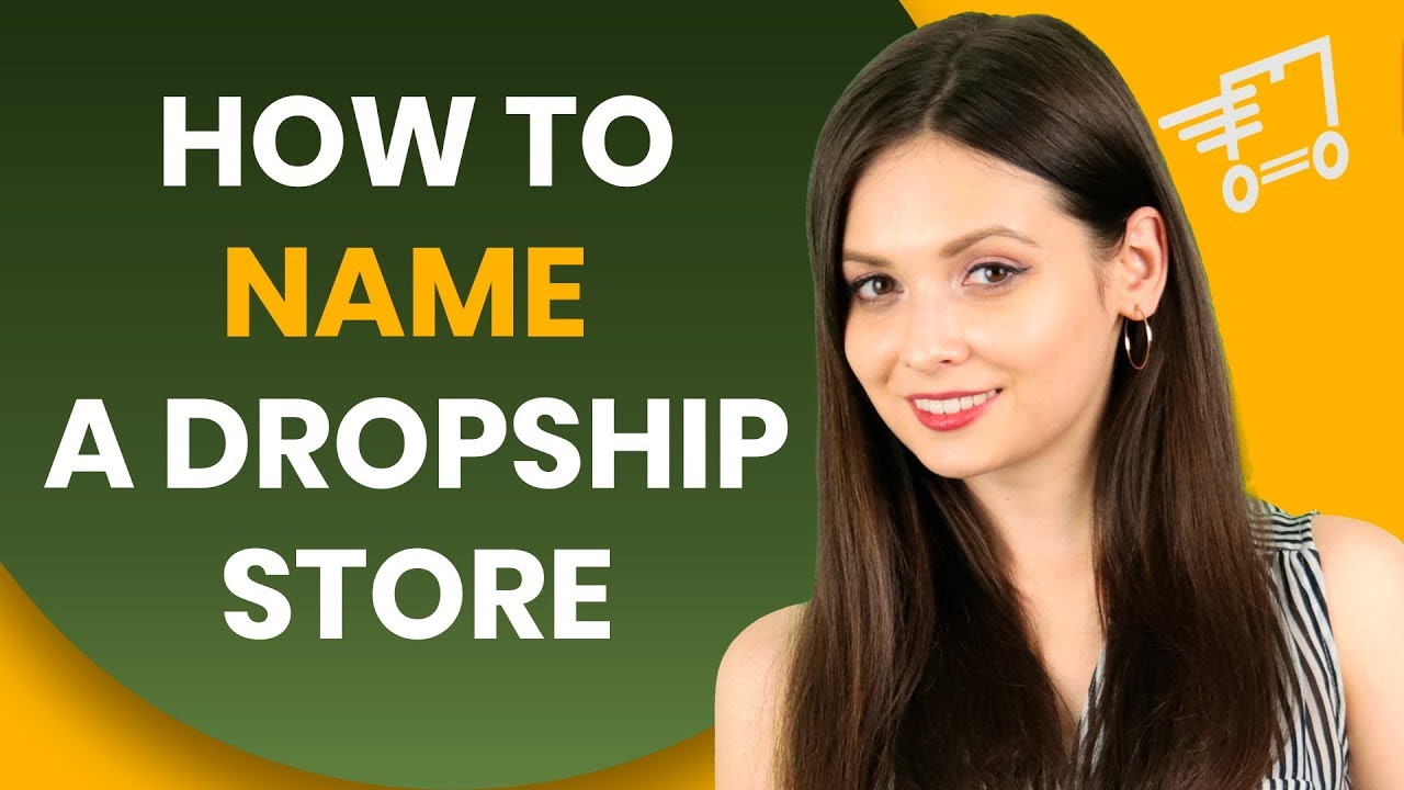 How To Choose A Name For Dropshipping Store 5 Tips
