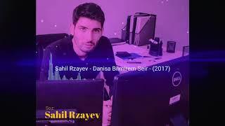 Sahil Rzayev weirleri