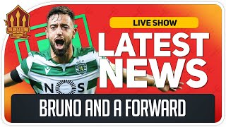 Bruno Fernandes AND a Striker! Man Utd Transfer Street Talk