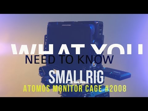 "SmallRig Atomos 7"" Monitor Cage with Sunhood 2008 - WHAT YOU NEED TO KNOW"