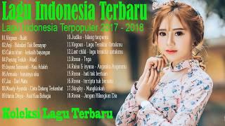 Koleksi Lagu Terbaru 2018 - Top Hits Lagu Pop Indonesia [Pilihan Terbaik+enak didengar Waktu Kerja]